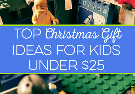 25 dollar gift ideas christmas gift ideas for kids there are more gifts for kids