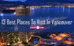 13 best places to visit in vancouver in 2018 travel n tote