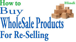 how to buy wholesale products for re selling