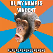 Vincent Meme - hi my name is vincent nunununununuunununu create meme