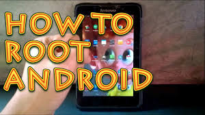 how to root an android tablet how to root android tablet and android smartphone and benefits of