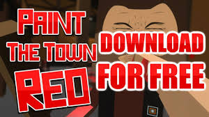 how to download paint the town red for free 2017 youtube