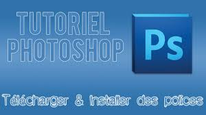 telecharger et installer des polices pour photoshop office