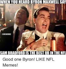 Sam Bradford Memes - when you heard byron maxwell say conflmemez sam bradford is the best