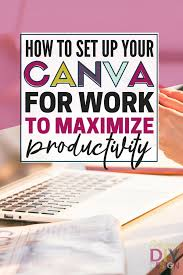 canva not saving how to set up canva for work save time and maximize productivity