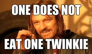 Twinkie Meme - one does not simply eat one twinkie by wtfrose meme center