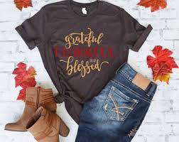 thanksgiving tshirt thanksgiving shirt fall shirt fall shirts for women grateful