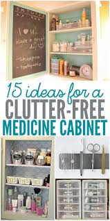 Organizing Ideas For Bathrooms by 15 Ideas For A Clutter Free Medicine Cabinet Medicine Cabinets