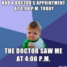 Doctor Appointment Meme - had a doctors appointment today meme guy
