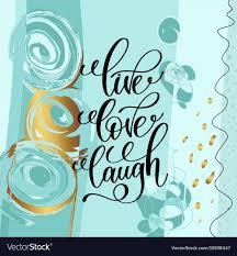 live love laugh live love laugh handwritten lettering positive vector image