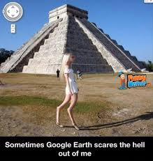 Funniest Memes On Earth - funny memes google earth scares me funnymeme com my