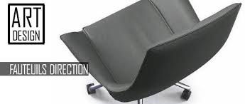 fauteuil de bureau haut de gamme artdesign fauteuil de bureau direction
