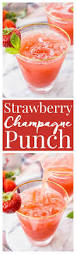 strawberry champagne punch our favorite recipes u0026 more