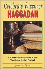 christian seder haggadah celebrate passover haggadah a christian presentation of the
