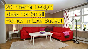Living Room Ideas Small Budget 20 Interior Design Ideas For Small Homes In Low Budget Youtube