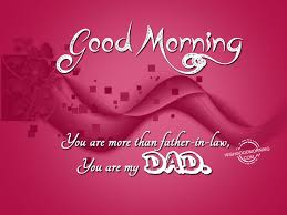 good morning wishes for father in law good morning pictures