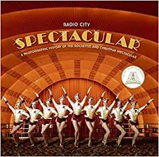 radio city spectacular a photographic history of the rockettes