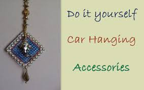 do it yourself car hanging accessories youtube