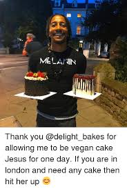 Thank Jesus Meme - melanin thank you for allowing me to be vegan cake jesus for one