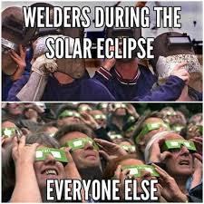 Welding Meme - manly men 2017 solar eclipse know your meme