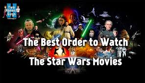 the best order to watch the star wars movies u2022 two honest guys