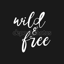 wild and free hand drawn inspirational quote vector isolated