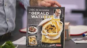 apprendre les bases de la cuisine l abc de la cuisine de gérald watelet rtbf un gars un chef