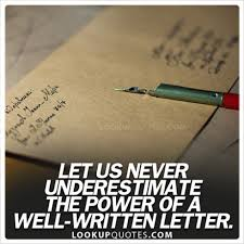 let us never underestimate the power of a well written letter