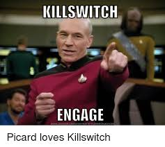 Meme Picard - killswitch engage download meme generator from httpmemecrunchcom