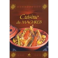 cuisine du maghreb cuisine du maghreb livre cuisines du monde cultura