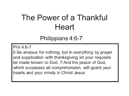 the power of a thankful philippians 4 6 7 phil 4 6 7 6 be