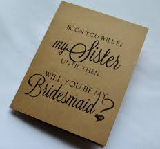 Cards To Ask Bridesmaids Soon You Will Be My Sister Bridesmaid Card By Invitesbythisandthat