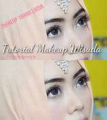 tutorial makeup natural wisuda tutorial make up wisuda make up tahan lama tutorial make up