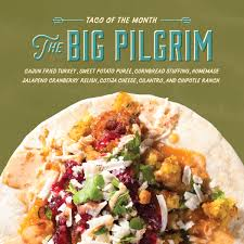 thankful for tacos the big pilgrim it s like thanksgiving