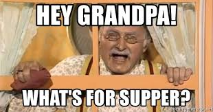Whats For Dinner Meme - hey grandpa what s for supper grandpa jones what s for supper