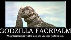 Epic Fail Meme - image godzilla facepalm jpg disney wiki fandom powered by wikia