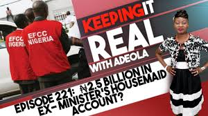 in ex keeping it real with adeola 221 u20a62 5b in ex minister u0027s housemaid