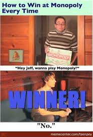 Meme Board Game - how to win at monopoly every time by tsenpey meme center