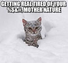 Getting Real Tired Meme - getting real tired of your mother nature on memegen
