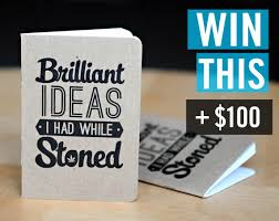 giveaway 10 brilliant ideas i had while stoned notebooks 100