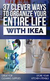 37 clever ways to organize your entire life with ikea ikea