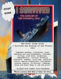 the sinking of the titanic 1912 i survived the sinking of the titanic 1912 teaching resources