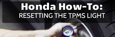 tpms honda civic 2012 how to reset the tpms light in your honda