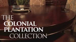 home trends design colonial plantation colonial plantation collection youtube