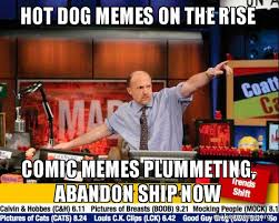 Hot To Make A Meme - hot dog memes on the rise comic memes plummeting abandon ship now