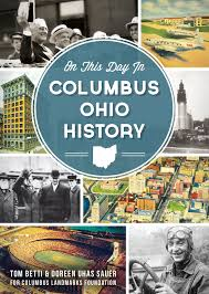 On This Day In History On This Day In Columbus Ohio History Columbus Landmarks Foundation
