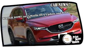 car mazda price watch now 2017 mazda cx 5 update and price youtube