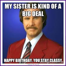 Sister Memes Funny - funny birthday memes for dad mom brother or sister