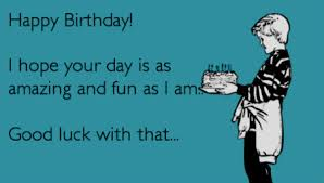 Funny Birthday Meme For Friend - happy birthday funny images quotes gifs and wallpapers