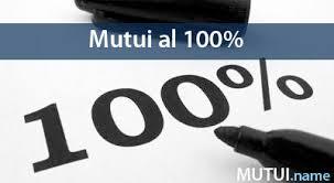 mutui al 100 per cento prima casa mutui al 100 per cento quali banche li danno 2018
